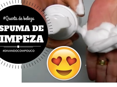 DIY Espuma de limpeza || QUARTA DE BELEZA || #divandocompouco