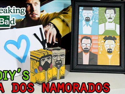 3 DIY's: Dia dos Namorados - Breaking Bad