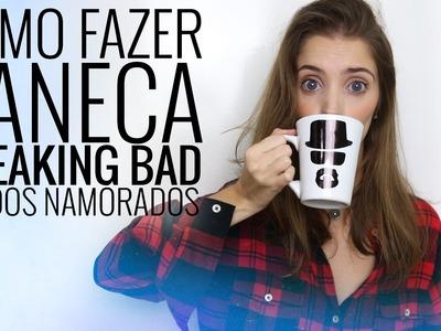 DIY: Caneca personalizada (Breaking Bad) p. o dia dos namorados | Luiza Rossi