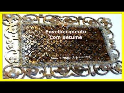 ENVELHECIMENTO COM BETUME - Nane Mendes - Envelhecimento com Betume
