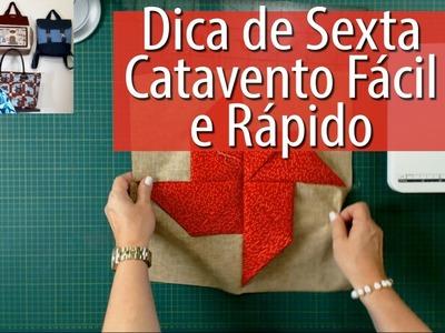 BLOCO CATAVENTO FÁCIL E RÁPIDO -Dica de Sexta (Tutorial Patchwork)