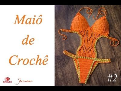Maiô de Crochê Body parte 2 - Simone Eleotério
