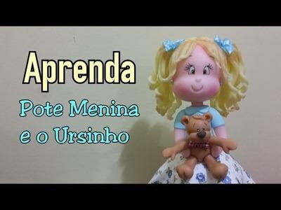 DIY - POTE MENINA E O URSINHO. ELISANGELA MOTTA