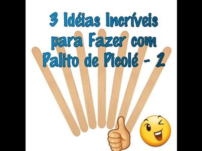 3 Idéias Incríveis para Fazer com Palito de Picolé - 2