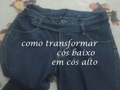 Como transformar sua calça de cós baixo em cós alto