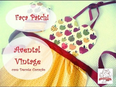Faça Patch! Avental Vintage Patchwork