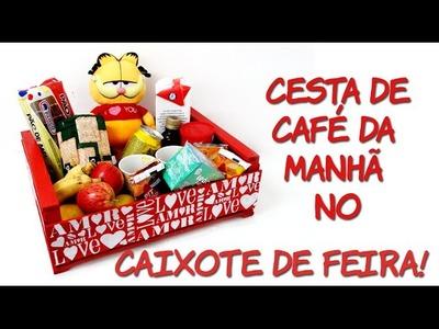 Cesta de Café da Manhã no Caixote de Feira! (+ 12 ideias de Cestas!)