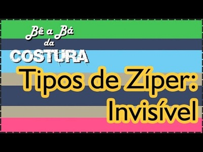 Colocação de Zíper Invisível – Bê a Bá da Costura