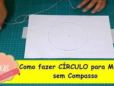 Dica  de Artesanato-Como fazer Círculo para Molde  sem compasso