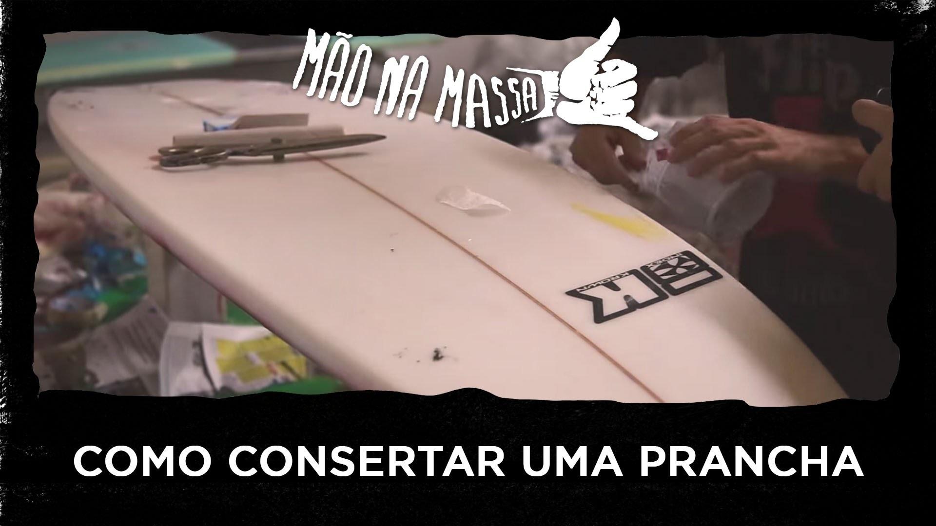 Como consertar uma prancha de surf  - Mão na Massa #4