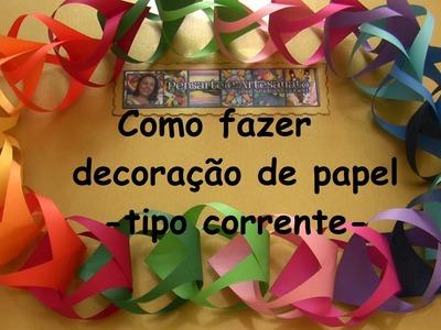 COMO FAZER DECORAÇÃO DE PAPEL - TIPO CORRENTE