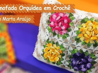 Almofada Orquídea em Crochê - Marta Araújo | Vitrine do Artesanato na TV - Gazeta