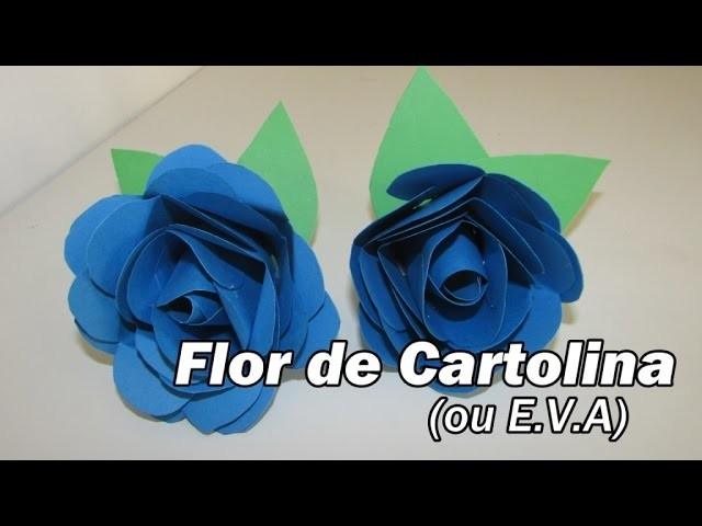 Como Fazer Flor de Cartolina ou E.V.A
