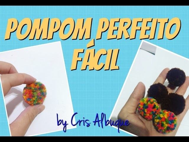 PomPom PERFEITO! FÁCIL!!! by Cris Albuque (em HD)
