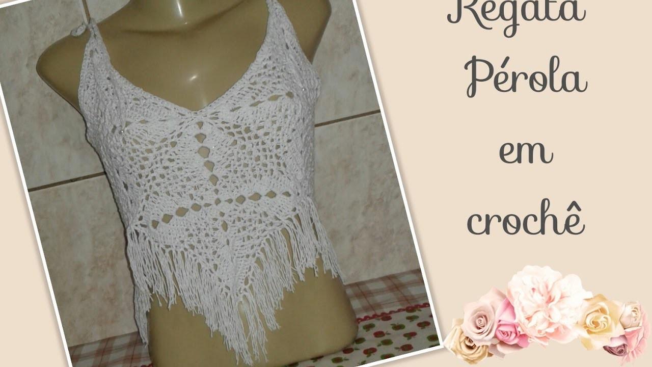 Versão destros: Regata Pérola em crochê tam. M( 1° parte )# Elisa Crochê