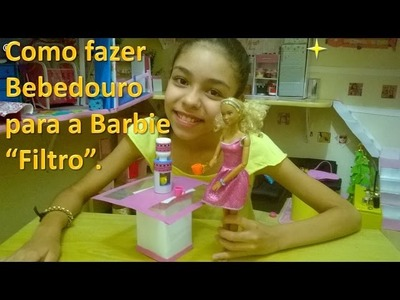 Como fazer bebedouro para Barbie (How to make water fountain for Barbie)