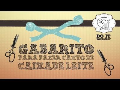 DIY ::: Gabarito Para Fazer Canto de Caixa de Leite - By Fê Atelier