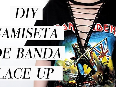 COMO CUSTOMIZAR CAMISETA LACE UP DE BANDA. DIY INSPIRADO NO TUMBLR E F21