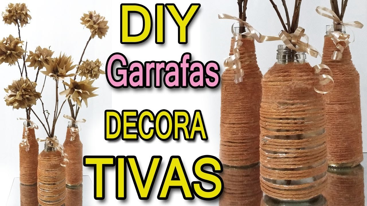 DIY- GARRAFAS DECORATIVAS - #EuQueFiz03