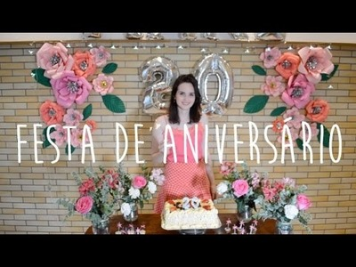 DIY: Ideias para Festa de Aniversário 2 - Flores de Papel - Meus 20 Anos