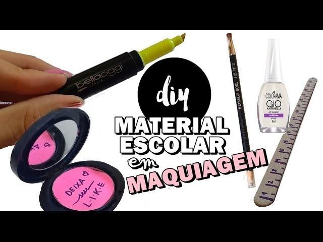 DIY: MATERIAL ESCOLAR EM FORMA DE MAQUIAGEM