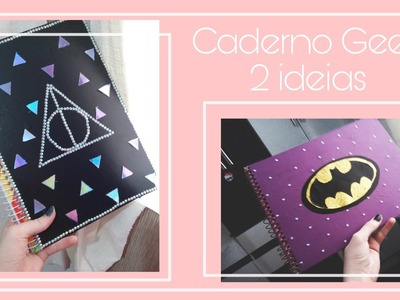 VOLTA ÀS AULAS 2017 GEEK! - DIY - cadernos Harry Potter e Batgirl.batman