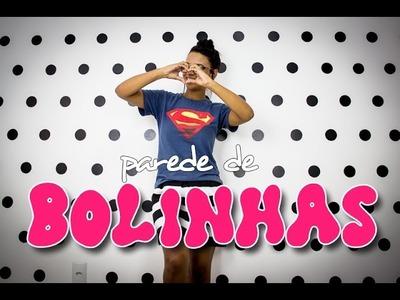 COMO FAZER PAREDE DE BOLINHAS - #VEDA6