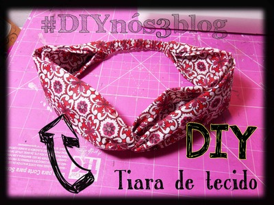 #DIYnós3blog - Tiara de tecido