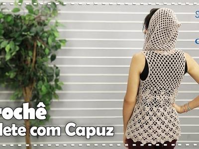 COLETE COM CAPUZ EM CROCHÊ - DIY - Suzete Lemos | Fazendo Arte