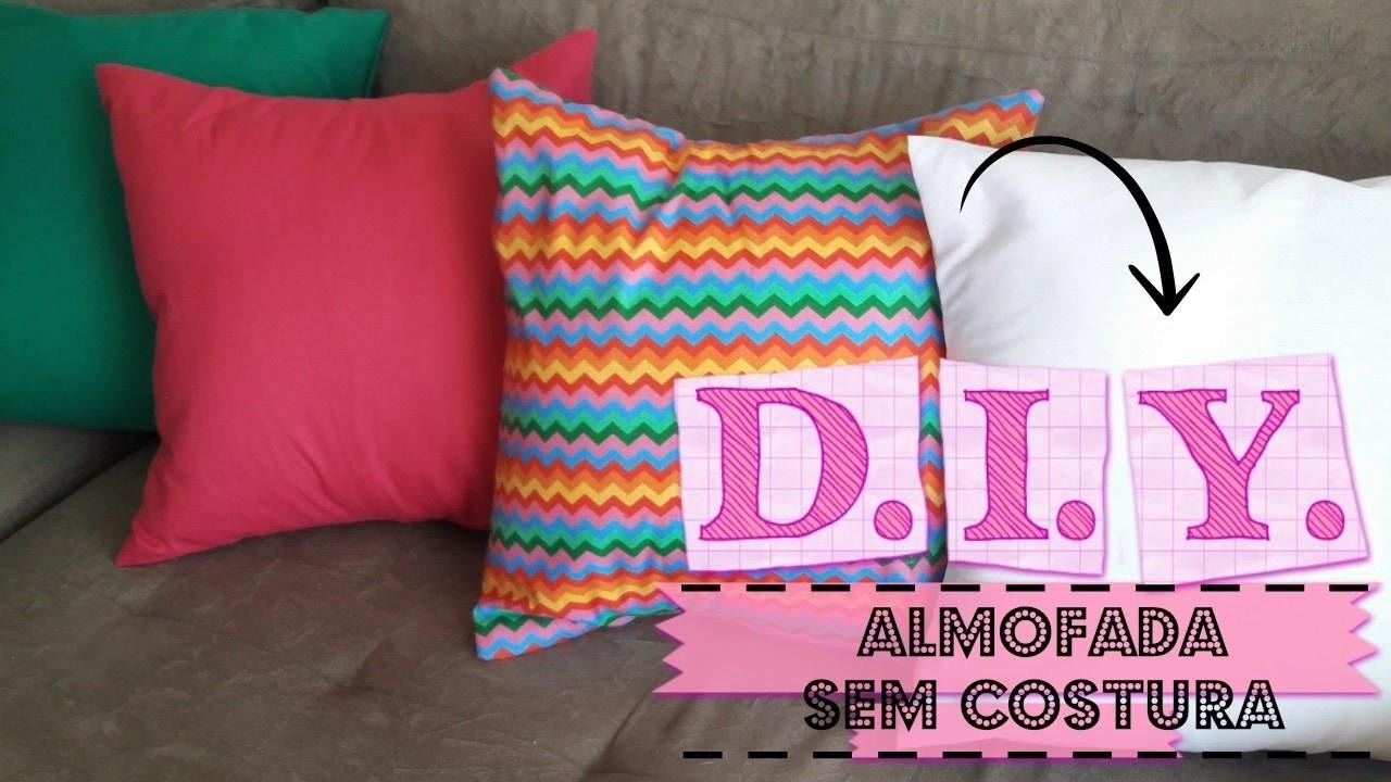 DIY: Almofada sem costura   faça você mesmo sua almofada sem costura!!!