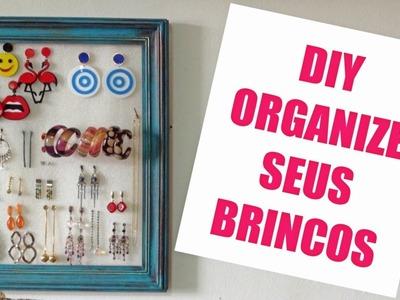 DIY | Do lixo ao luxo #4 | Como organizar seus brincos
