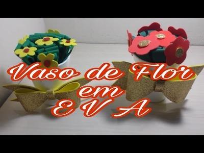 DIY Vaso de flores em E V A