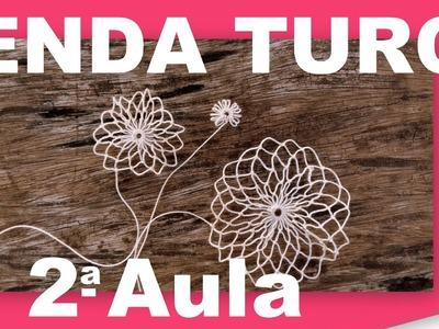 RENDA TURCA #FAZENDO RENDA PASSO A PASSO - AULA 2