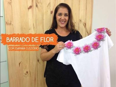 Barrado de Flor com Isamara Custódio | Vitrine do Artesanato na TV