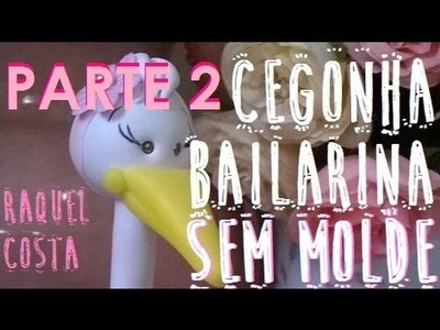Cegonha Bailarina de Biscuit SEM MOLDE (Parte 2)