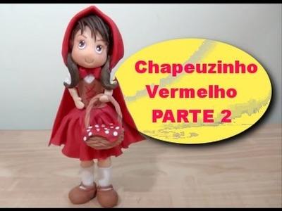 Chapeuzinho Vermelho PARTE 2