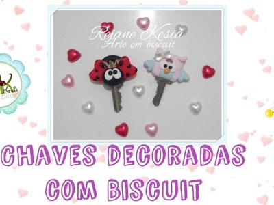 Chaves decorada com Biscuit - Rejane Kesia
