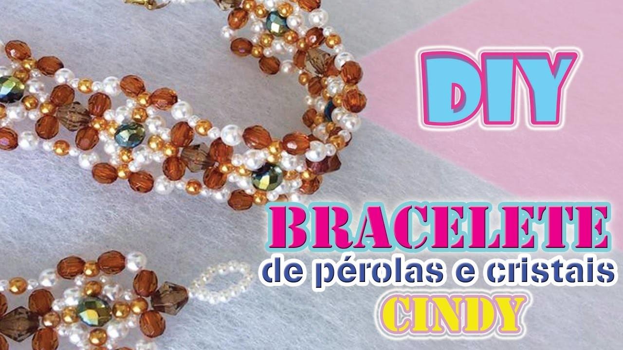 DIY - BRACELETE DE PÉROLAS E CRISTAIS CINDY