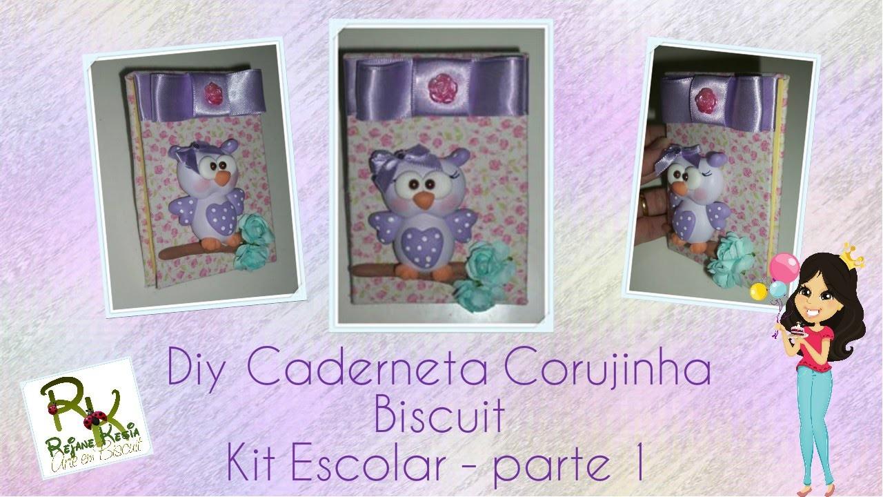 Diy kit escolar (parte 1) - Caderneta Corujinha de biscuit- Rejane Kesia