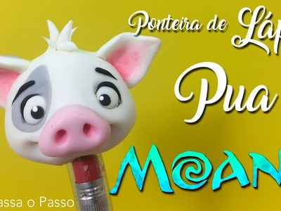 DIY- Ponteira de LÁPIS.CANETA Puá (Moana) em Biscuit - Back to school - SPP