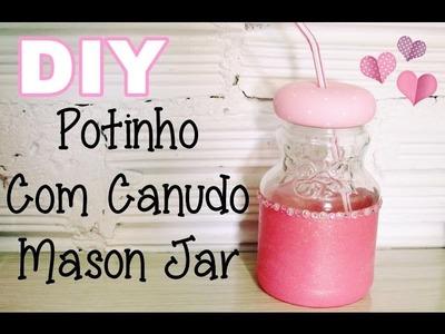 (DIY) Pote com Canudo (Mason Jar)