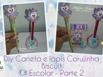 Kit Escolar (parte 2) - Lápis e caneta corujinha em Biscuit - Rejane Kesia