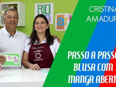 PASSO A PASSO BLUSA COM MANGA ABERTA - CRISTINA AMADURO