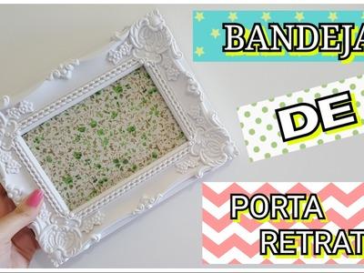 DIY - BANDEJA DE PORTA RETRATO