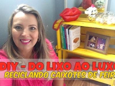 DIY DO LIXO AO LUXO#4 - CRIADO MUDO COM CAIXOTES DE FEIRA