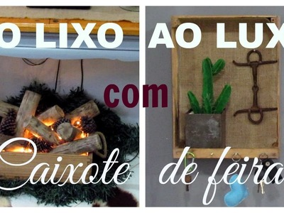 DIY| DO LIXO AO LUXO | RECICLANDO CAIXOTES DE FEIRA | LETICIA ARTES