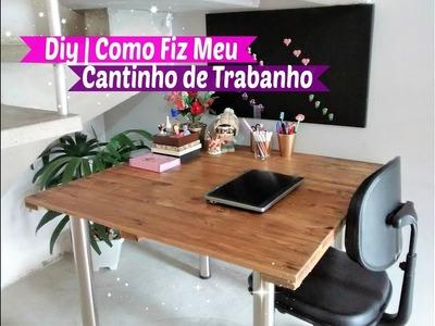 Diy | Meu cantinho de Trabalho  | Carla Oliveira