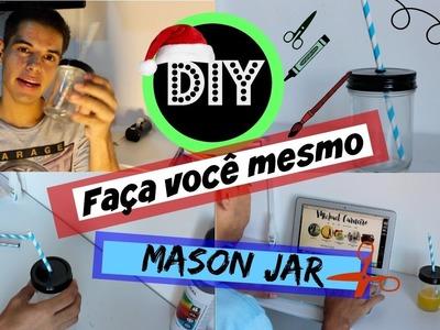 (DIY) faça você mesmo a famosa Mason Jar dos blogueiros!