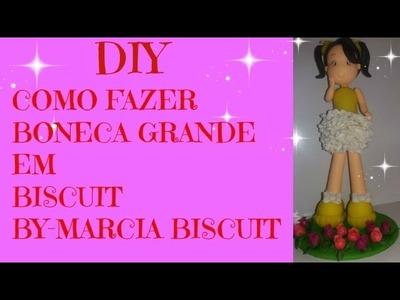 DIY-COMO FAZER BONECA GRANDE DE BISCUIT ( MAIS SORTEIO)
