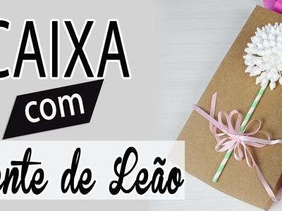 DIY: Caixa de Presente de Dente de Leão | #Tchuba30Dias | Dia - 24